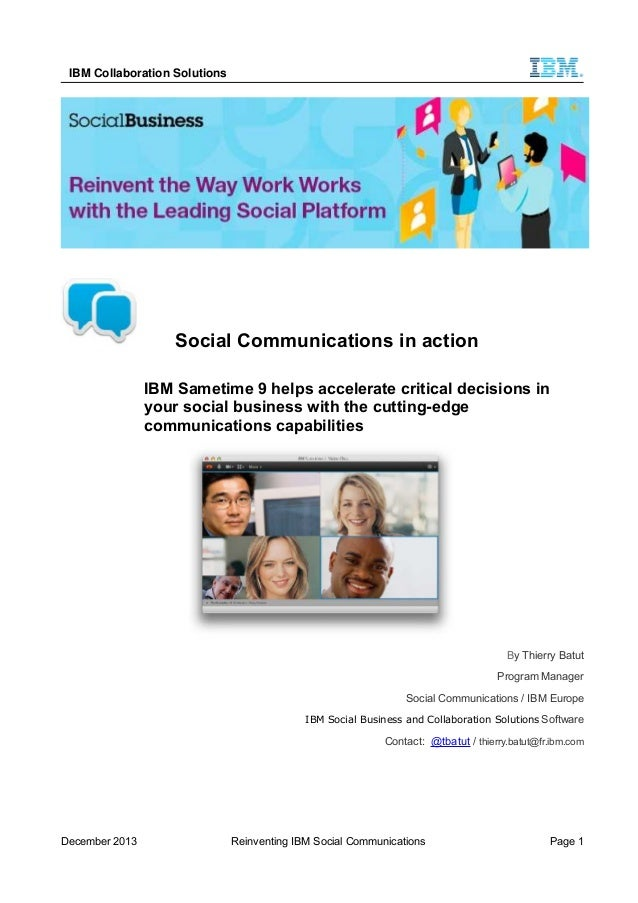 IBM Collaboration Solutions Social Communications in action IBM Sametime 9 helps accelerate critical decisions in your soc...