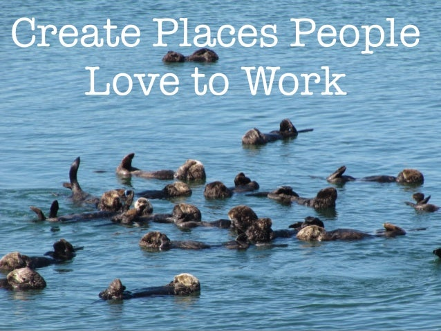 Create Places People Love to Work