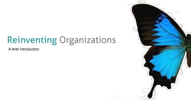 1. Reinventing OrganizationsA brief introduction