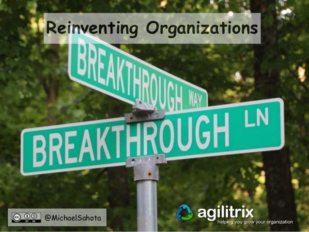 @MichaelSahota Reinventing Organizations