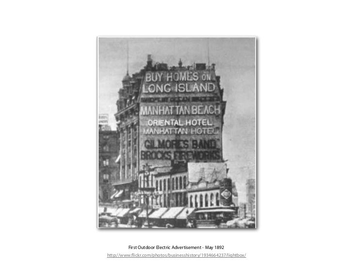 First Outdoor Electric Advertisement - May 1892http://www. ickr.com/photos/businesshistory/1934664237/lightbox/