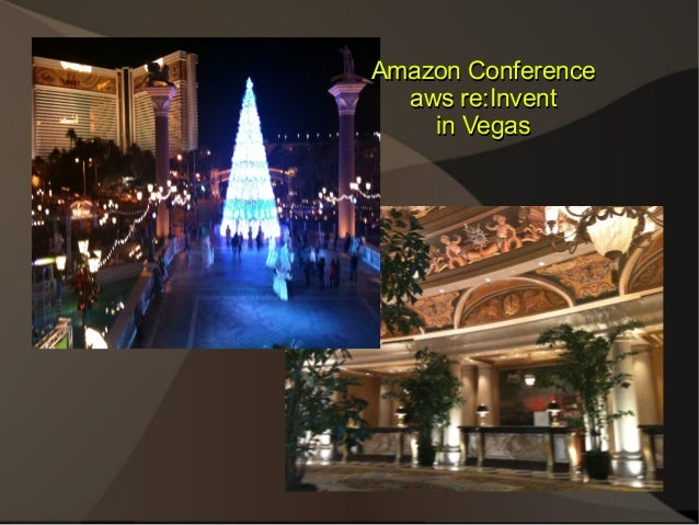 Amazon Conference  aws re:Invent    in Vegas