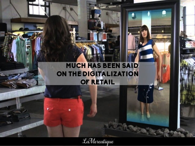 MUCH HAS BEEN SAID ON THE DIGITALIZATION OF RETAIL LaMercatique