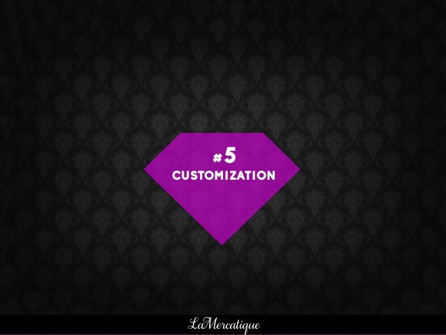 #5 CUSTOMIZATION LaMercatique