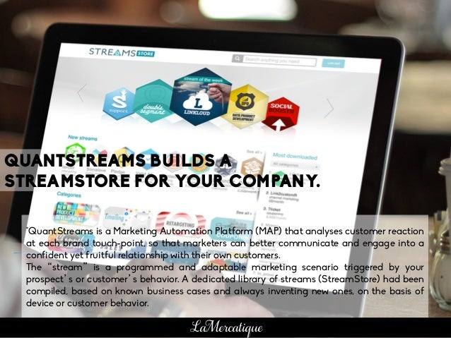 "//‹#› QUANTSTREAMS BUILDS A STREAMSTORE FOR YOUR COMPANY. ""QuantStreams is a Marketing Automation Platform (MAP) that anal..."
