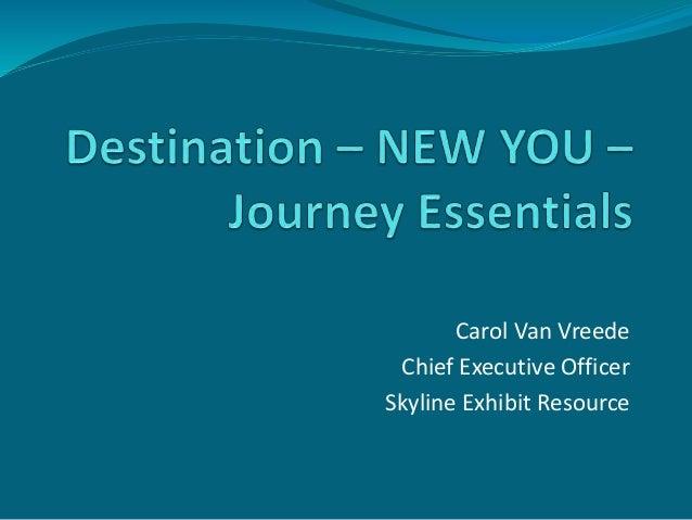 Carol Van Vreede Chief Executive Officer Skyline Exhibit Resource