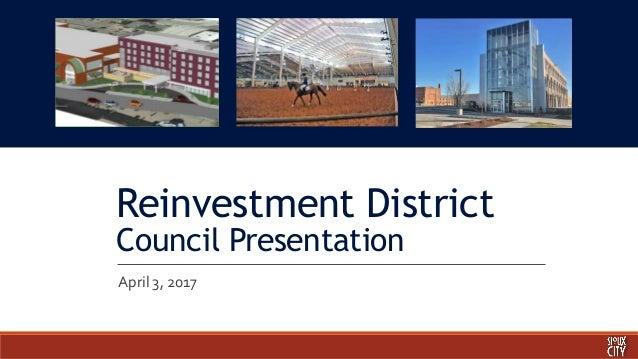 Reinvestment District Council Presentation April 3, 2017
