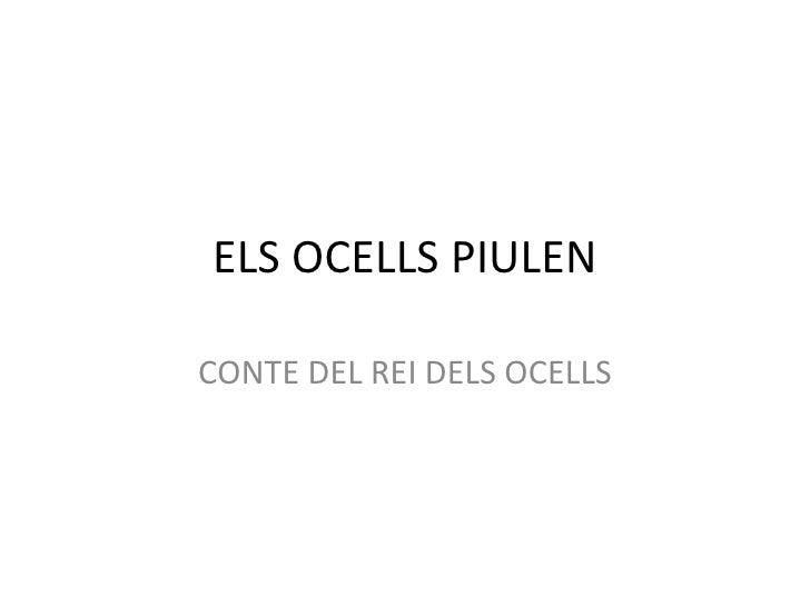 ELS OCELLS PIULEN CONTE DEL REI DELS OCELLS