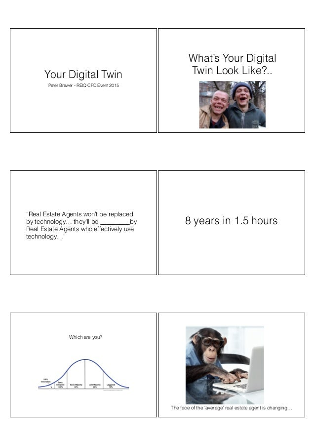 """Your Digital Twin Peter Brewer - REIQ CPD Event 2015 What's Your Digital Twin Look Like?.. """"Real Estate Agents won't be re..."""