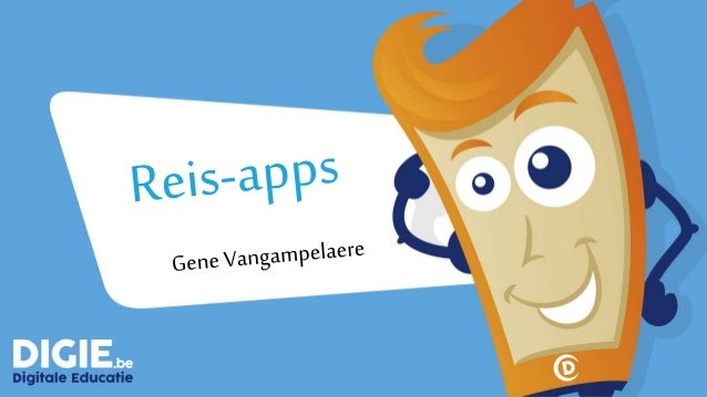 Gene Vangampelaere Technologie adviseur // Microsoft Innovative Educator Expert www.digie.be // www.vangampelaere.be E-mai...