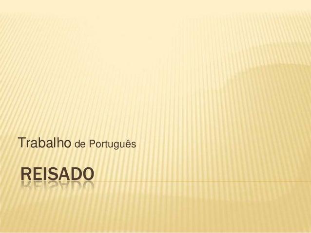 REISADO Trabalho de Português