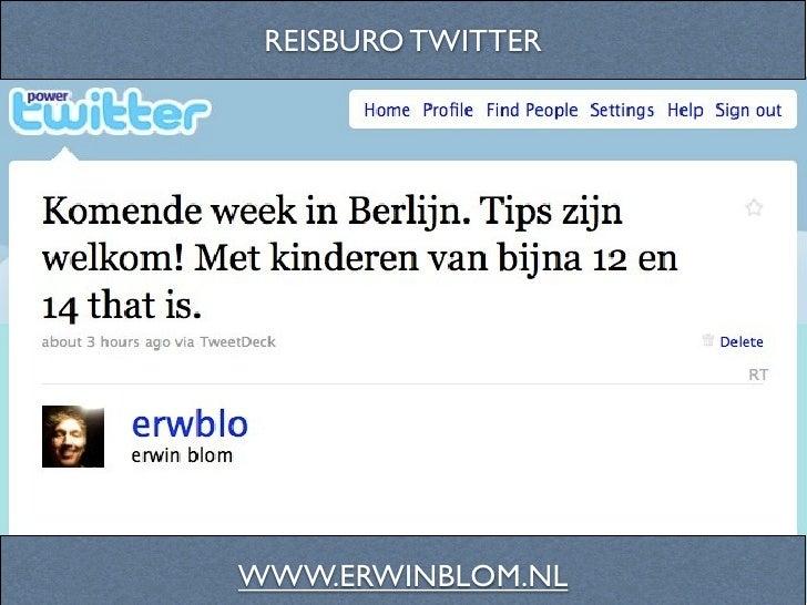 REISBURO TWITTER     WWW.ERWINBLOM.NL