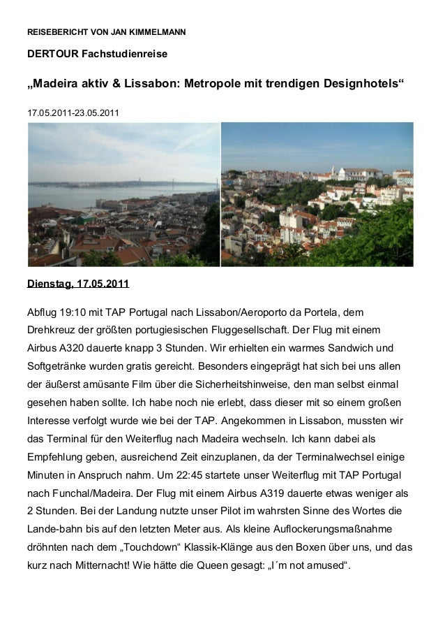 """REISEBERICHT VON JAN KIMMELMANN DERTOUR Fachstudienreise """"Madeira aktiv & Lissabon: Metropole mit trendigen Designhotels"""" ..."""
