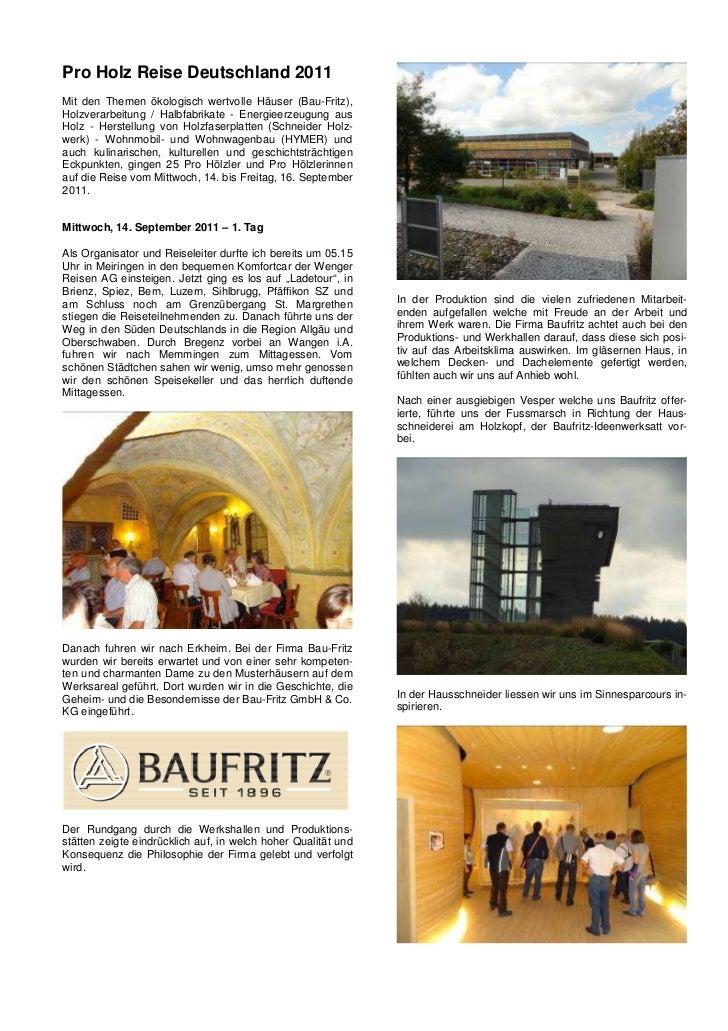 Pro Holz Reise Deutschland 2011Mit den Themen ökologisch wertvolle Häuser (Bau-Fritz),Holzverarbeitung / Halbfabrikate - E...