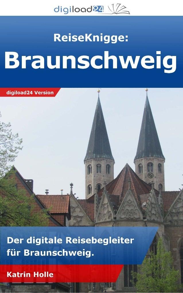 Copyright © 2013 digiload24 ReiseKnigge Braunschweig | Katrin Holle | Seite 1 Inhaltsverzeichnis Braunschweig Wem verdankt...