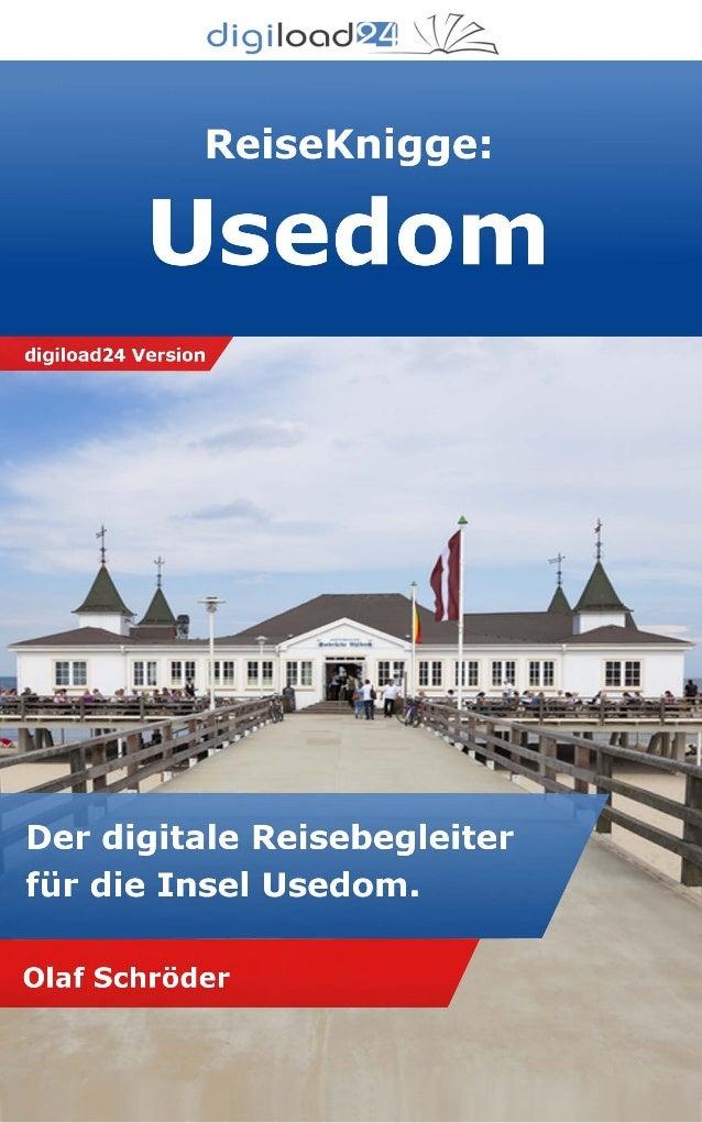 Copyright © 2013 digiload24 ReiseKnigge Usedom | Olaf Schröder | Seite 1 Inhaltsverzeichnis Einleitung 1. Sonneninsel Used...