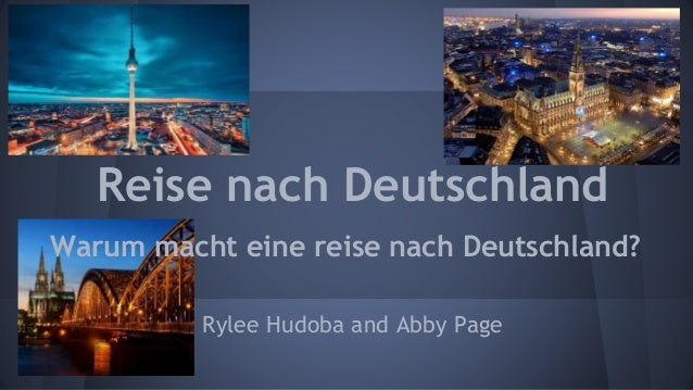 Rylee Hudoba and Abby Page Reise nach Deutschland Warum macht eine reise nach Deutschland?