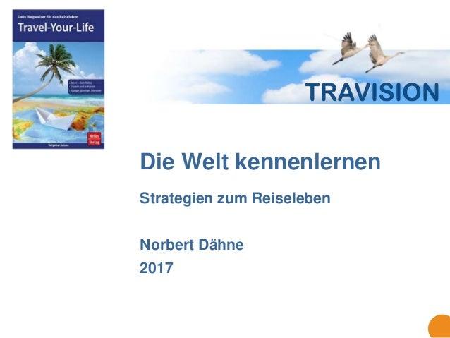 Die Welt kennenlernen Strategien zum Reiseleben Norbert Dähne 2017
