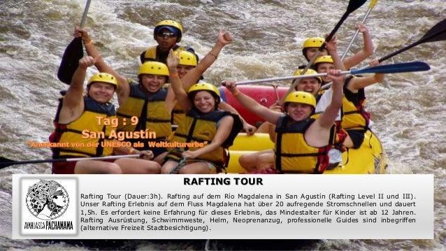 RAFTING TOUR Rafting Tour (Dauer:3h). Rafting auf dem Río Magdalena in San Agustín (Rafting Level II und III). Unser Rafti...