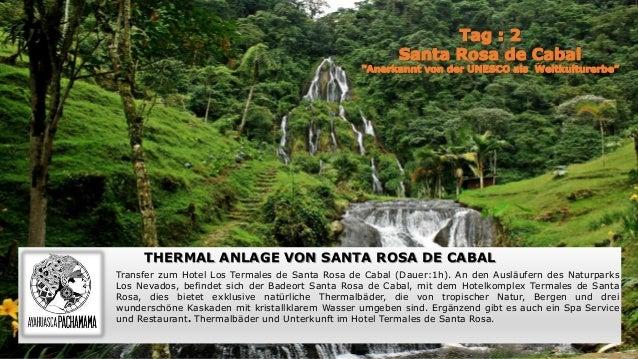 THERMAL ANLAGE VON SANTA ROSA DE CABAL Transfer zum Hotel Los Termales de Santa Rosa de Cabal (Dauer:1h). An den Ausläufer...