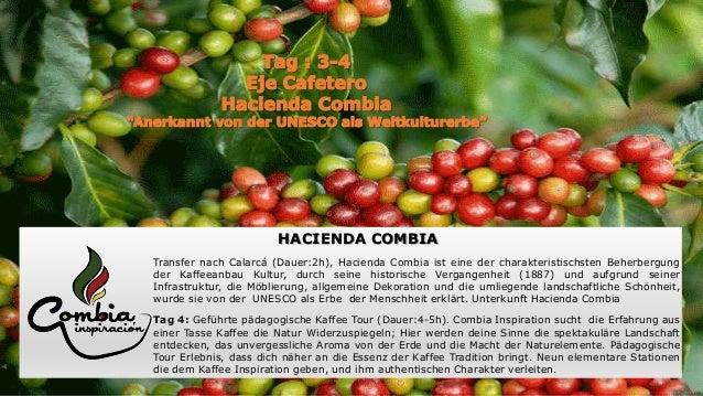 HACIENDA COMBIA Transfer nach Calarcá (Dauer:2h), Hacienda Combia ist eine der charakteristischsten Beherbergung der Kaffe...