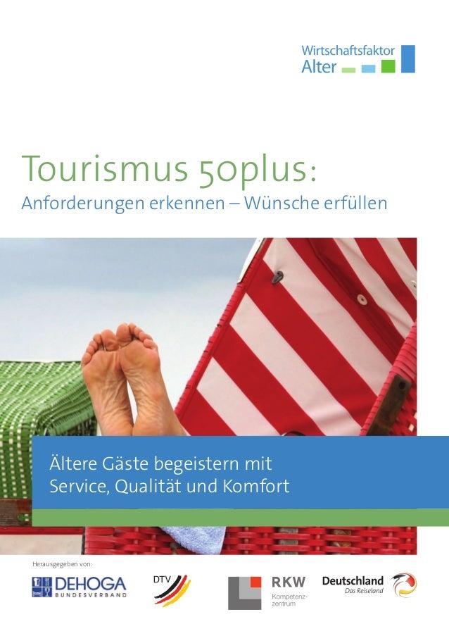 Tourismus 50plus:  Anforderungen erkennen – Wünsche erfüllen  Ältere Gäste begeistern mit Service, Qualität und Komfort  H...