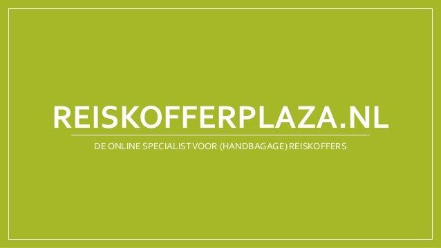 REISKOFFERPLAZA.NL  DE ONLINE SPECIALIST VOOR (HANDBAGAGE) REISKOFFERS