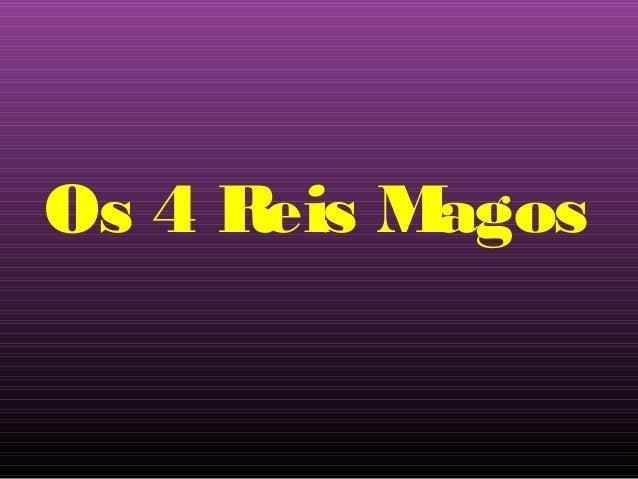 Os 4 Reis Magos