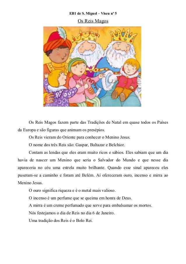 EB1 de S. Miguel – Viseu nº 5                                  Os Reis Magos      Os Reis Magos fazem parte das Tradições ...