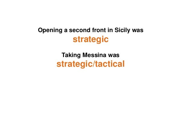 Why you do something is your goal What you do is strategic How you do it is tactical