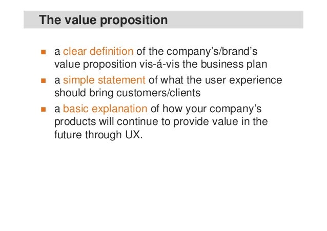 The UX Strategy Value proposition Generic UX guidelines • Governance structure