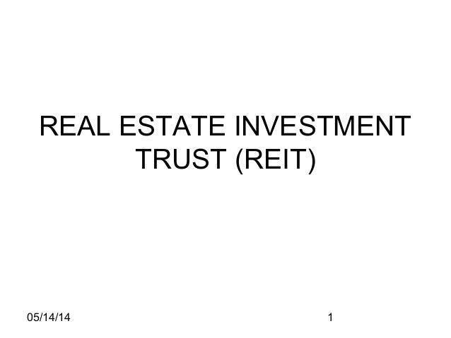 05/14/14 1 REAL ESTATE INVESTMENT TRUST (REIT)