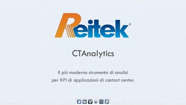 CTAnalyticsIl più moderno strumento di analisiper KPI di applicazioni di contact center.