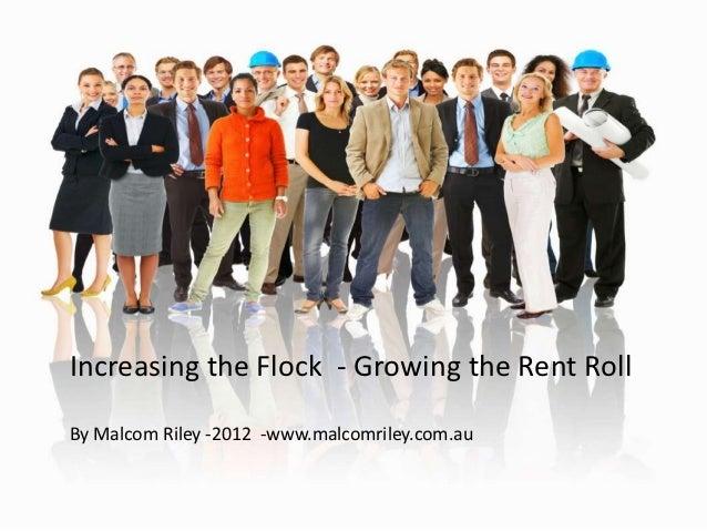Increasing the Flock - Growing the Rent RollBy Malcom Riley -2012 -www.malcomriley.com.au