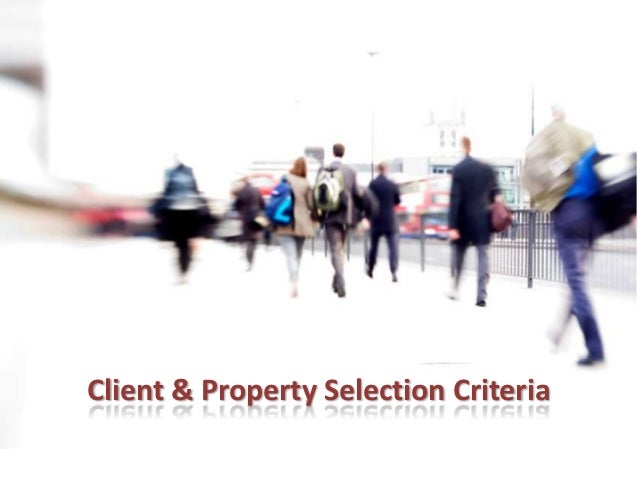Client & Property Selection Criteria