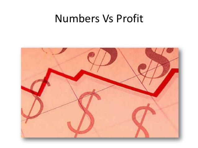 Numbers Vs Profit