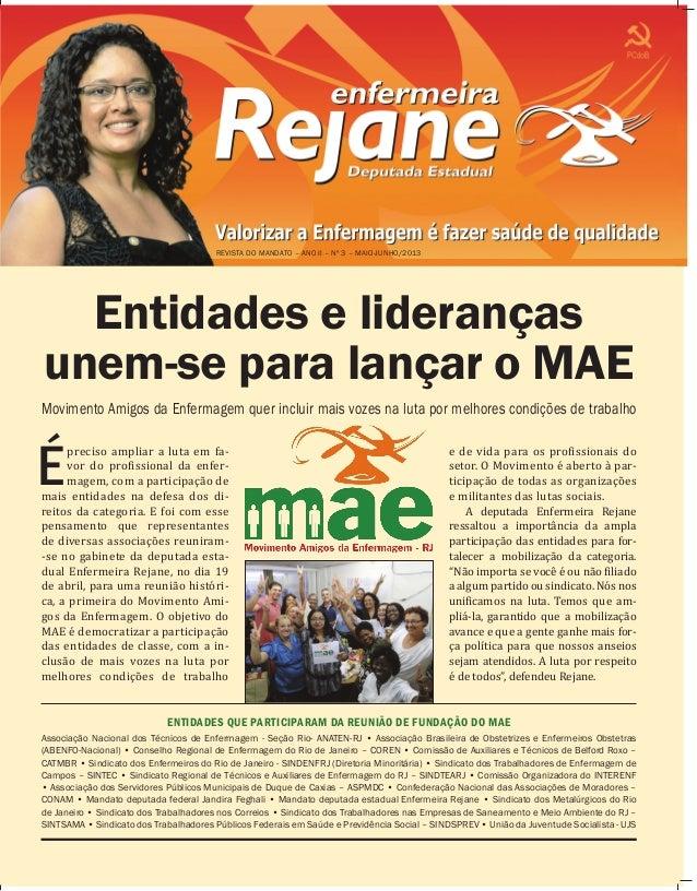 Entidades e lideranças unem-se para lançar o MAE É preciso ampliar a luta em fa- vor do profissional da enfer- magem, com ...