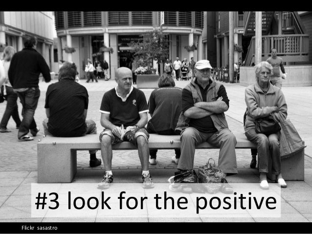 #3 look for the positive Flickr sasastro