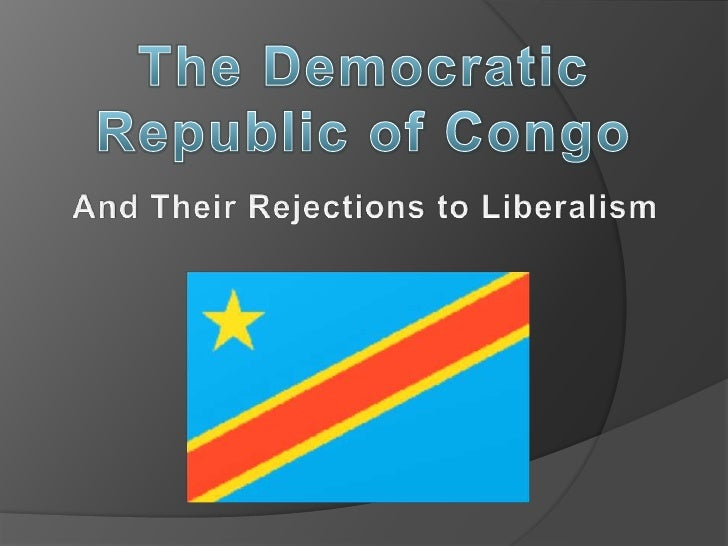 The Democratic Republic of Congo<br />And Their Rejections to Liberalism<br />