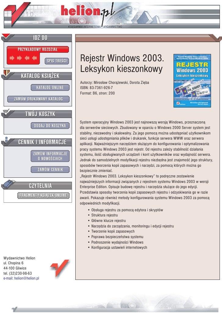 IDZ DO          PRZYK£ADOWY ROZDZIA£                             SPIS TRE CI   Rejestr Windows 2003.                      ...