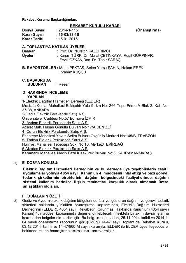 1 / 16 Rekabet Kurumu Başkanlığından, REKABET KURULU KARARI Dosya Sayısı : 2014-1-115 (Önaraştırma) Karar Sayısı : 15-03/3...
