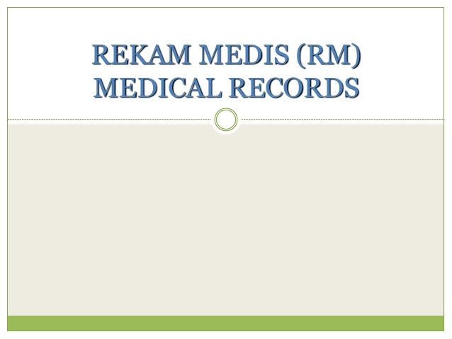 REKAM MEDIS (RM) MEDICAL RECORDS