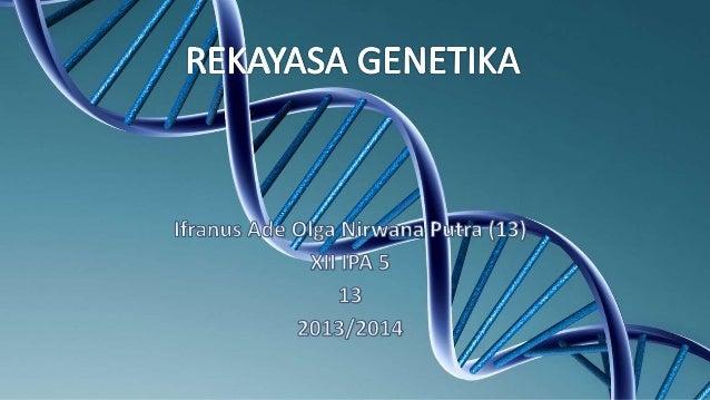 Sejarah rekayasa genetika dimulai sejak Mendel menemukan faktor yang diturunkan. Ketika Oswald Avery (1944) menemukan fakt...