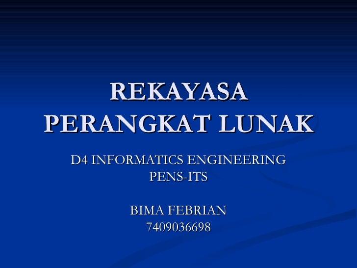 REKAYASAPERANGKAT LUNAK D4 INFORMATICS ENGINEERING          PENS-ITS        BIMA FEBRIAN          7409036698