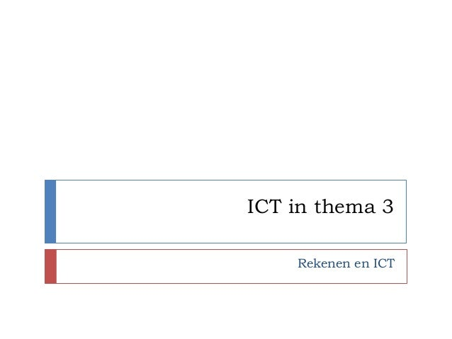 ICT in thema 3    Rekenen en ICT
