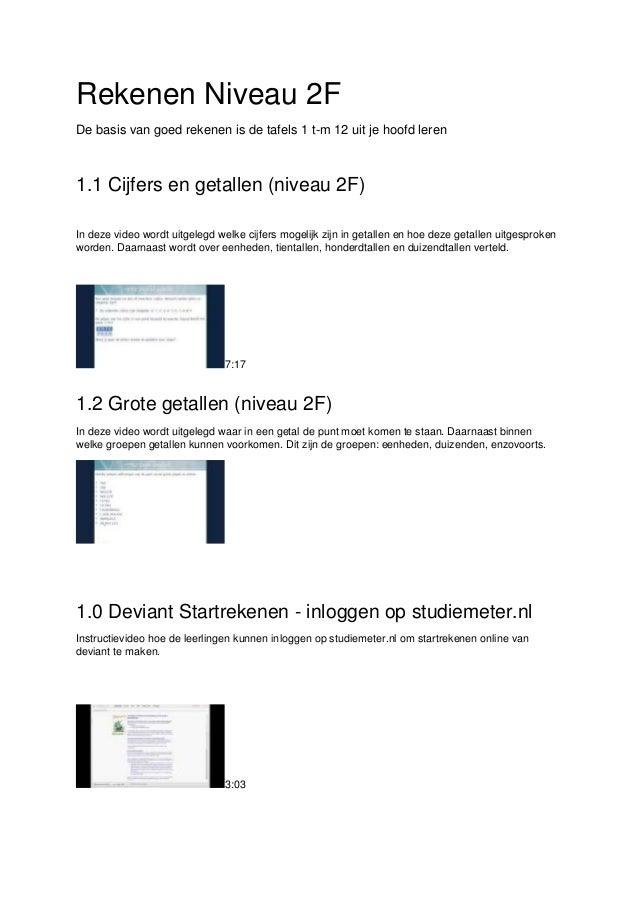 Rekenen Niveau 2F De basis van goed rekenen is de tafels 1 t-m 12 uit je hoofd leren  1.1 Cijfers en getallen (niveau 2F) ...