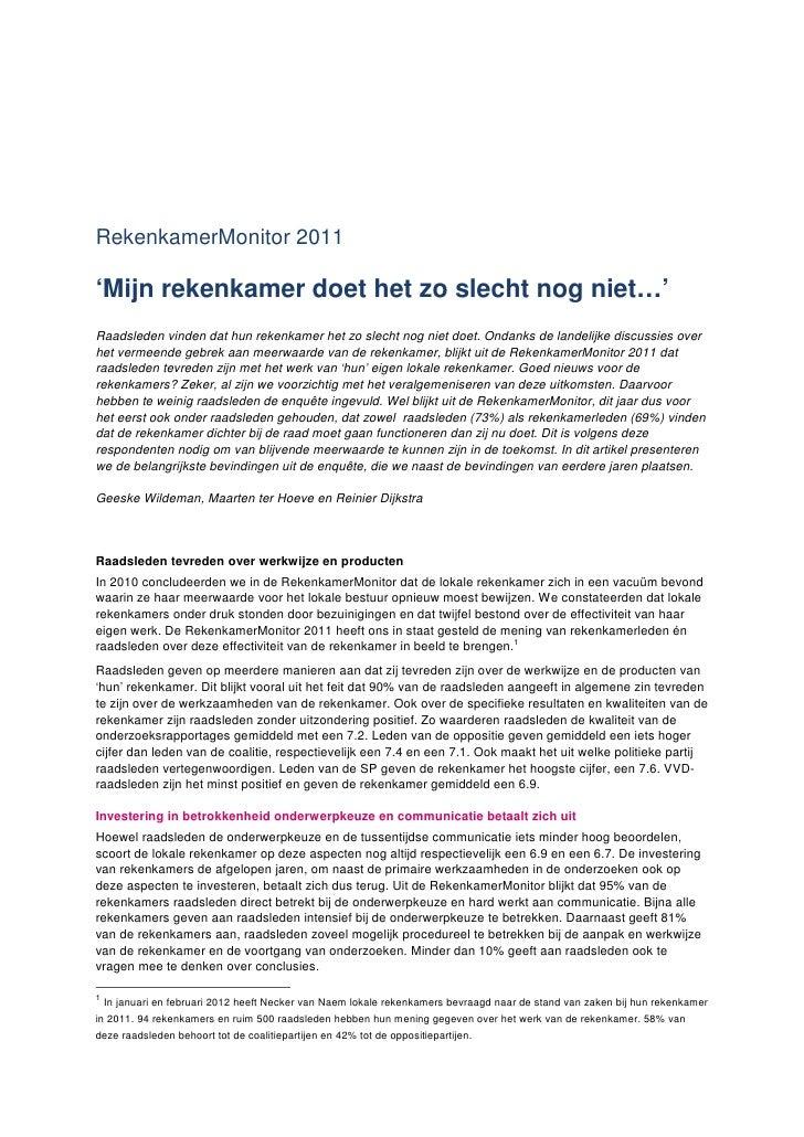 RekenkamerMonitor 2011'Mijn rekenkamer doet het zo slecht nog niet…'Raadsleden vinden dat hun rekenkamer het zo slecht nog...