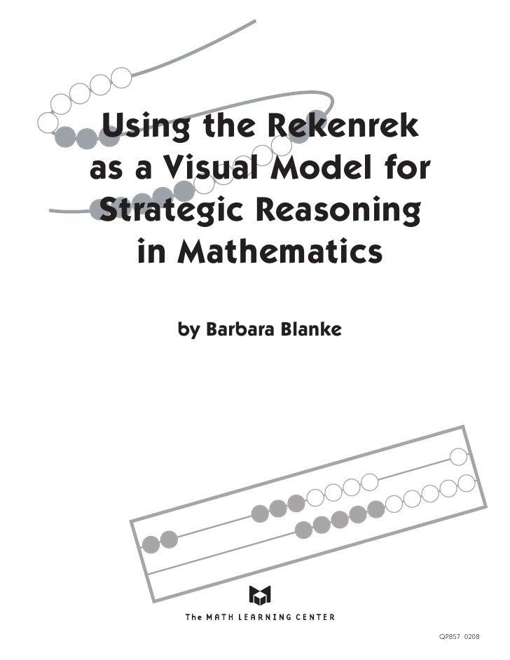 Using the Rekenrekas a Visual Model forStrategic Reasoning   in Mathematics     by Barbara Blanke                         ...
