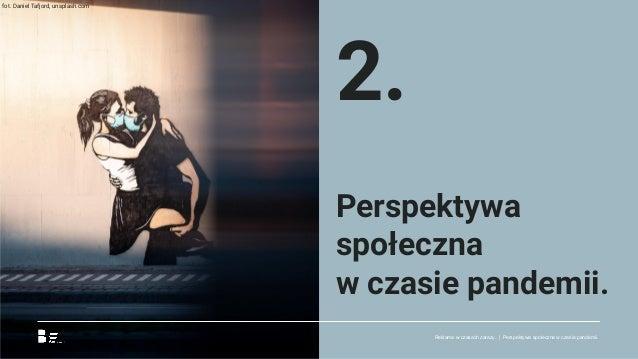 Reklama w czasach zarazy. | Perspektywa społeczna w czasie pandemii. 2. Perspektywa społeczna w czasie pandemii. fot. Dani...