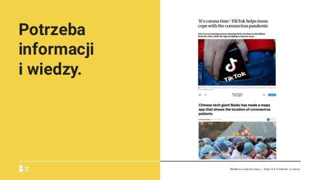 Potrzeba informacji iwiedzy. Reklama w czasach zarazy. | Etap I & II: Pandemia. I co teraz.